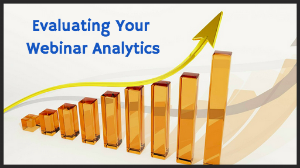 evaluate your webinar analytics