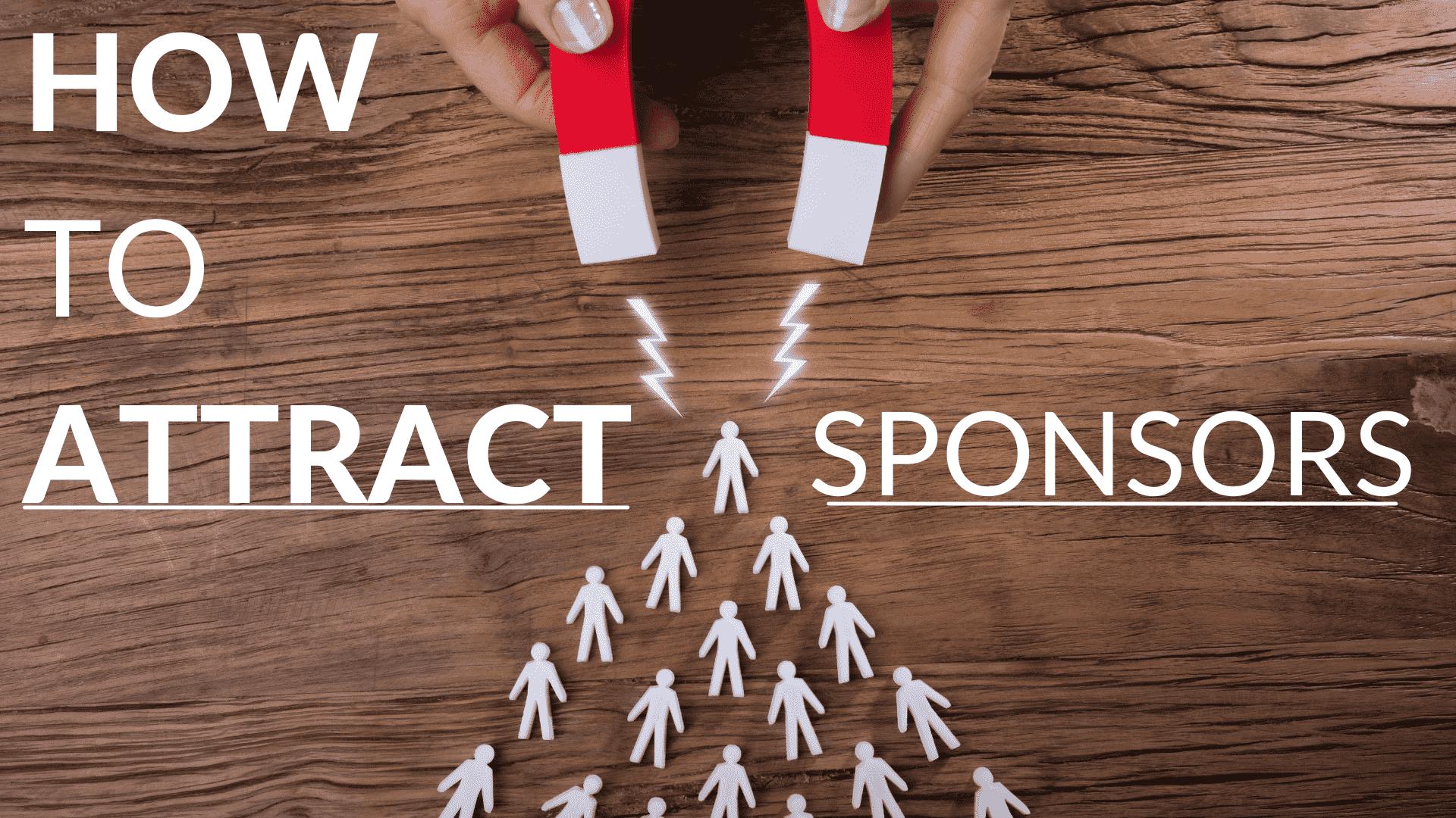 Attracting sponsors