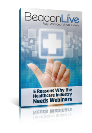 Free Download: 5 Reasons Why the Healthcare Industry Needs Webinars