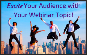 gain interest with your webinar topic